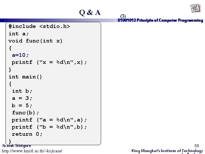 "Q&A #include <stdio. h> int a; void func(int x) { a=10; printf (""x ="