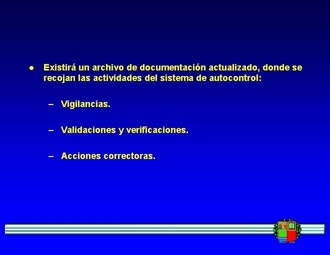 l Existirá un archivo de documentación actualizado, donde se recojan las actividades del sistema