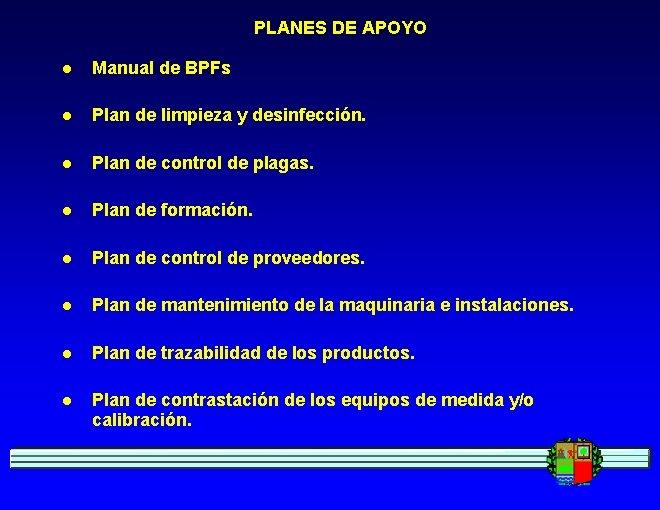 PLANES DE APOYO l Manual de BPFs l Plan de limpieza y desinfección. l