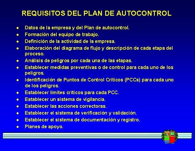 REQUISITOS DEL PLAN DE AUTOCONTROL l l l l Datos de la empresa y