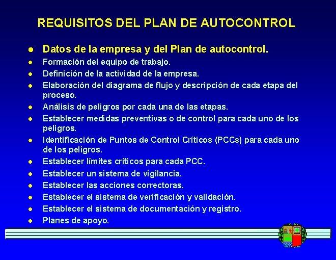 REQUISITOS DEL PLAN DE AUTOCONTROL l Datos de la empresa y del Plan de