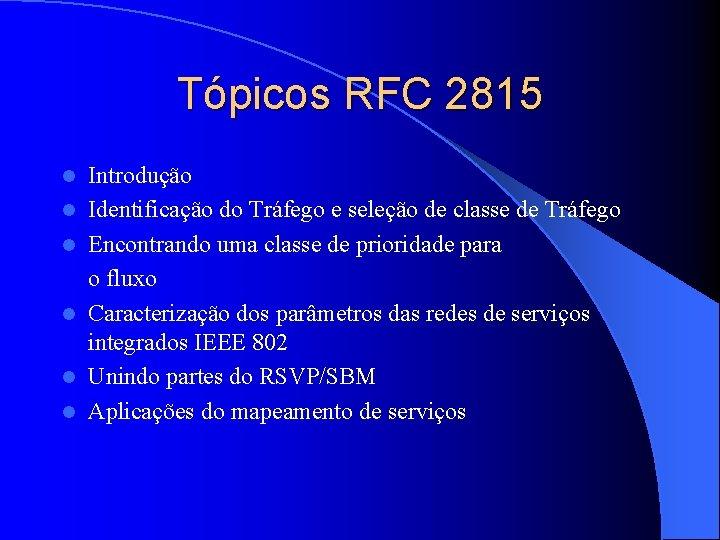 Tópicos RFC 2815 l l l Introdução Identificação do Tráfego e seleção de classe