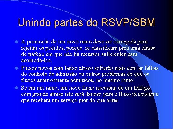 Unindo partes do RSVP/SBM A promoção de um novo ramo deve ser carregada para
