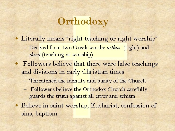 """Orthodoxy w Literally means """"right teaching or right worship"""" – Derived from two Greek"""