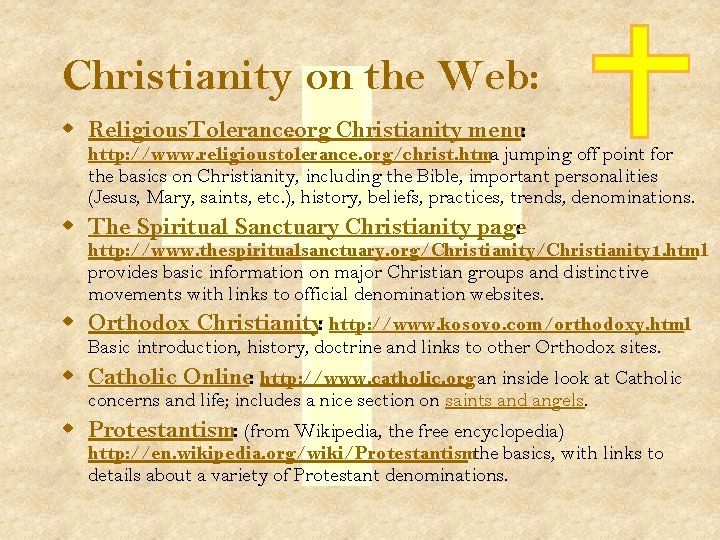 Christianity on the Web: w Religious. Tolerance. org Christianity menu: http: //www. religioustolerance. org/christ.