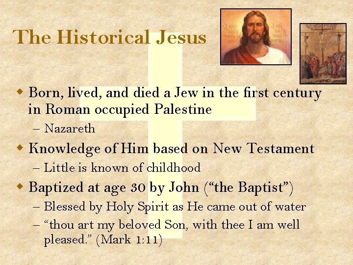 The Historical Jesus w Born, lived, and died a Jew in the first century