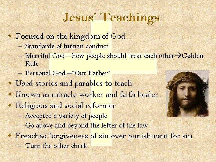 Jesus' Teachings w Focused on the kingdom of God – Standards of human conduct