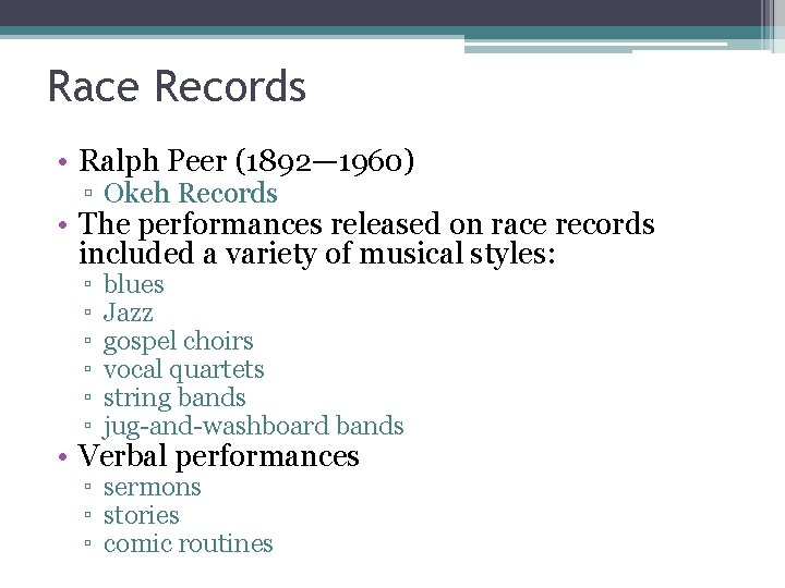 Race Records • Ralph Peer (1892— 1960) ▫ Okeh Records • The performances released