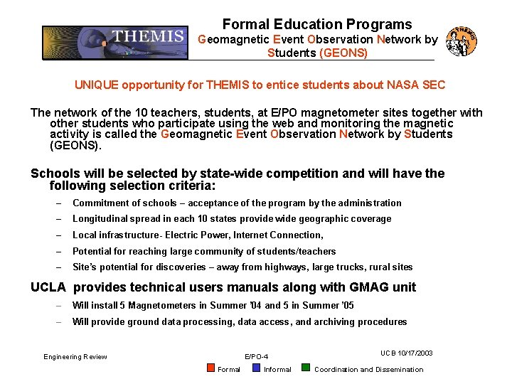 Formal Education Programs Geomagnetic Event Observation Network by Students (GEONS) UNIQUE opportunity for THEMIS