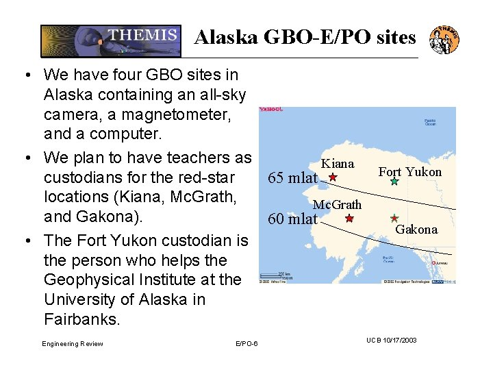 Alaska GBO-E/PO sites • We have four GBO sites in Alaska containing an all-sky