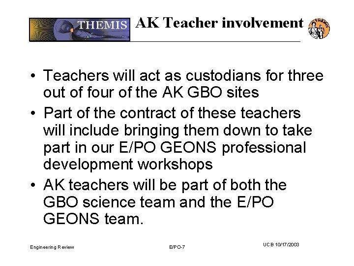 AK Teacher involvement • Teachers will act as custodians for three out of four
