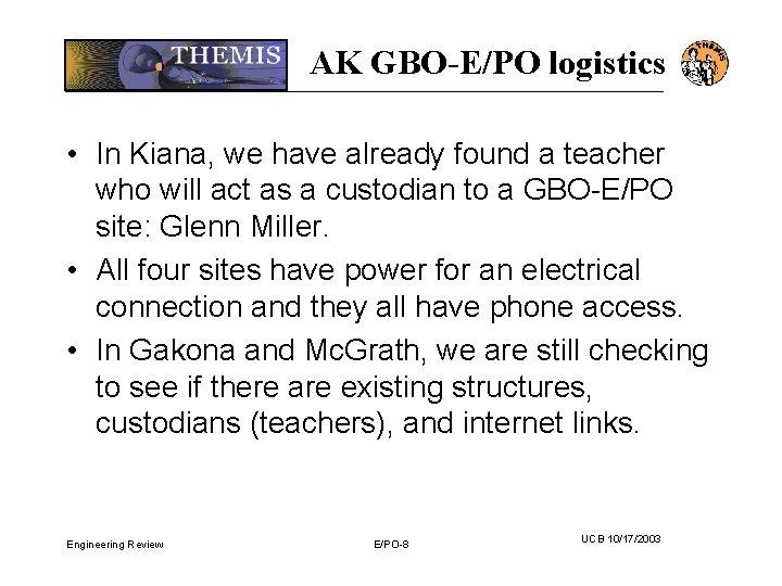 AK GBO-E/PO logistics • In Kiana, we have already found a teacher who will