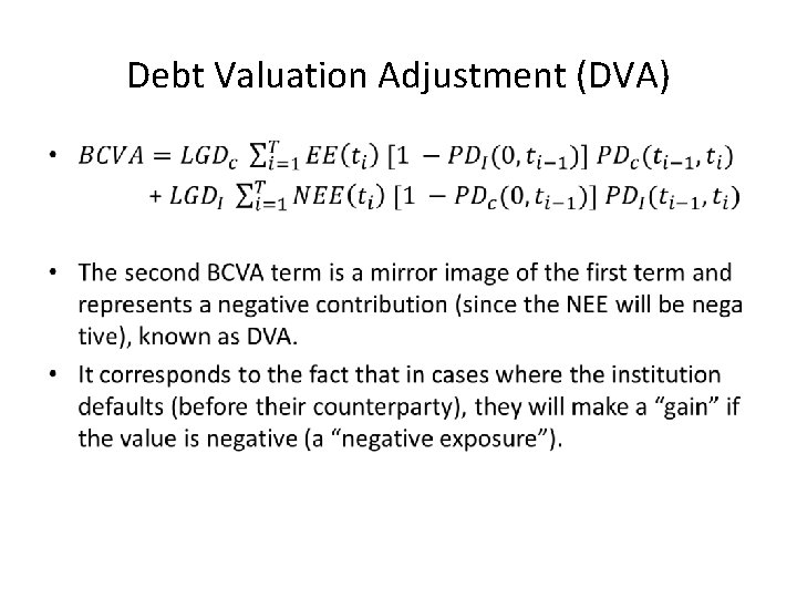 Debt Valuation Adjustment (DVA) •