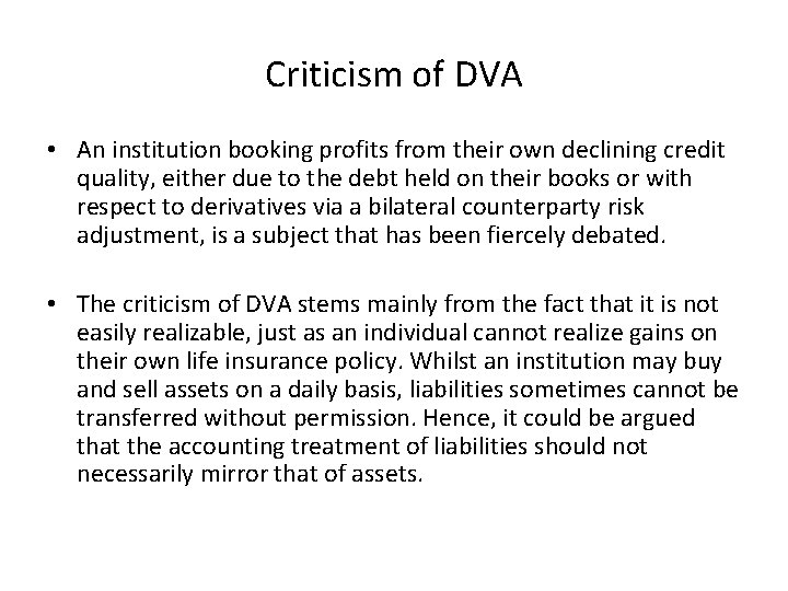 Criticism of DVA • An institution booking profits from their own declining credit quality,