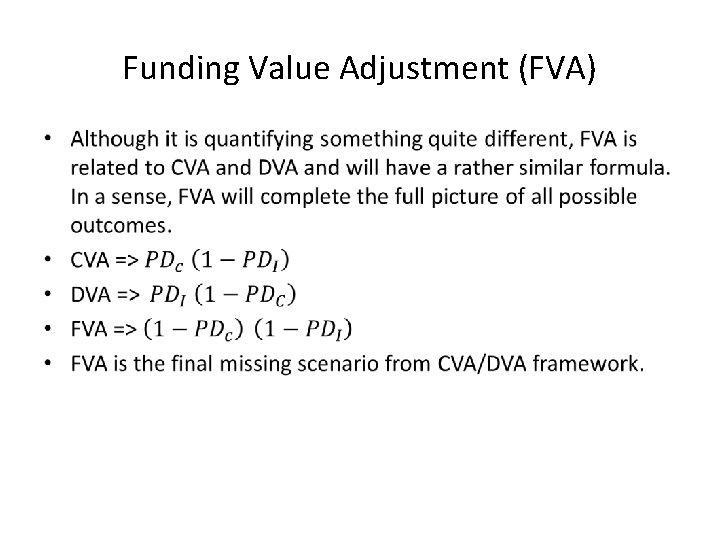 Funding Value Adjustment (FVA) •