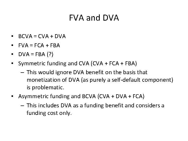 FVA and DVA BCVA = CVA + DVA FVA = FCA + FBA DVA