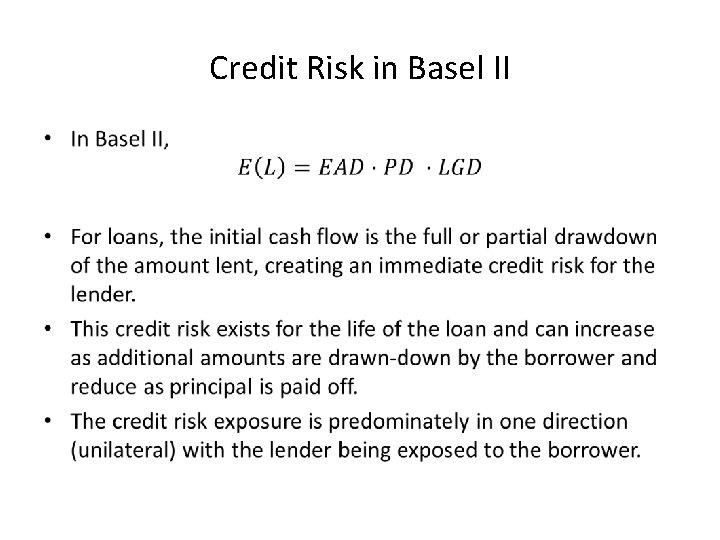 Credit Risk in Basel II •