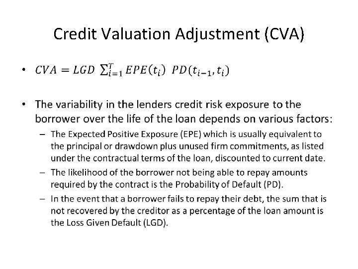 Credit Valuation Adjustment (CVA) •