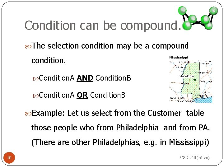 Condition can be compound. The selection condition may be a compound condition. Condition. A