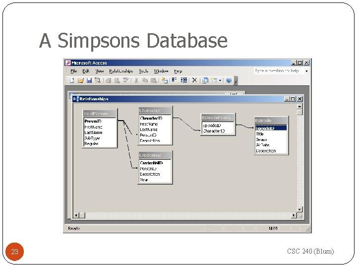 A Simpsons Database 23 CSC 240 (Blum)