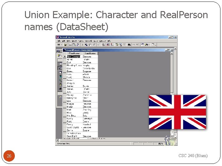 Union Example: Character and Real. Person names (Data. Sheet) 26 CSC 240 (Blum)
