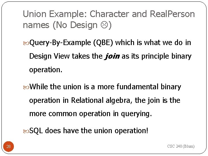 Union Example: Character and Real. Person names (No Design ) Query-By-Example (QBE) which is
