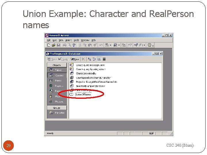 Union Example: Character and Real. Person names 29 CSC 240 (Blum)