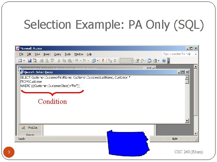 Selection Example: PA Only (SQL) Condition 9 CSC 240 (Blum)