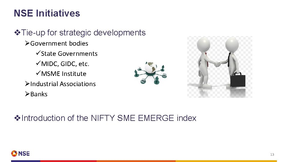 NSE Initiatives v. Tie-up for strategic developments ØGovernment bodies üState Governments üMIDC, GIDC, etc.
