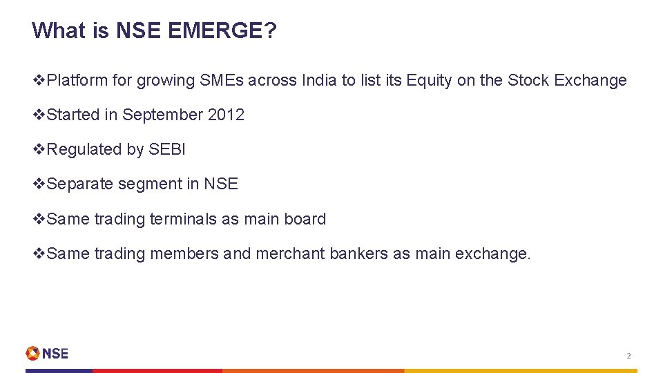 What is NSE EMERGE? v. Platform for growing SMEs across India to list its