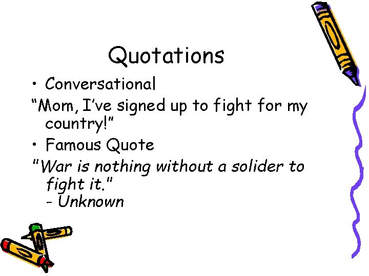 """Quotations • Conversational """"Mom, I've signed up to fight for my country!"""" • Famous"""