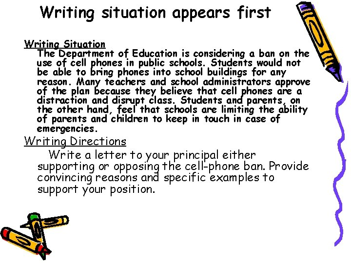 Writing situation appears first Writing Situation The Department of Education is considering a ban