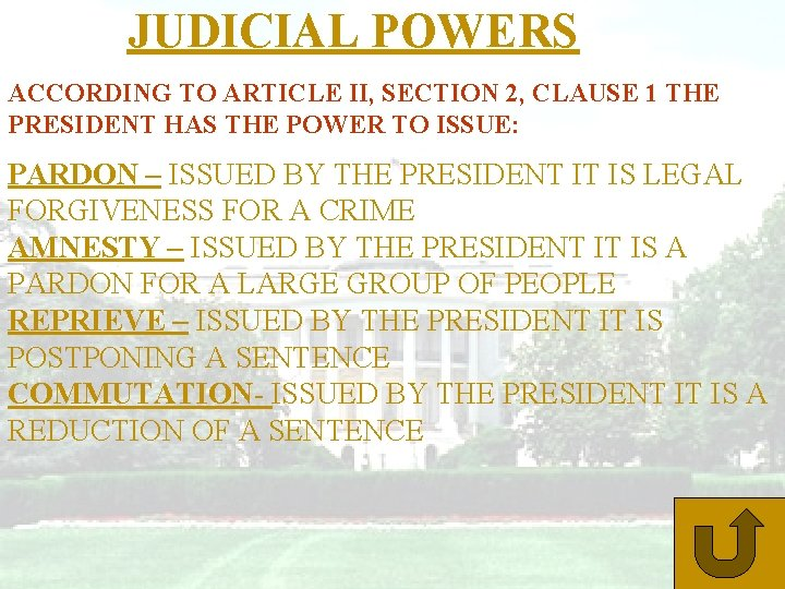 JUDICIAL POWERS ACCORDING TO ARTICLE II, SECTION 2, CLAUSE 1 THE PRESIDENT HAS THE