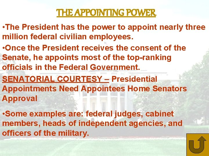 THE APPOINTING POWER • The President has the power to appoint nearly three million