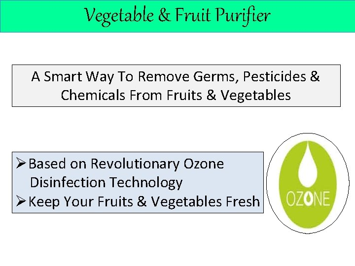 Vegetable & Fruit Purifier A Smart Way To Remove Germs, Pesticides & Chemicals From