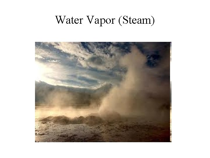 Water Vapor (Steam)