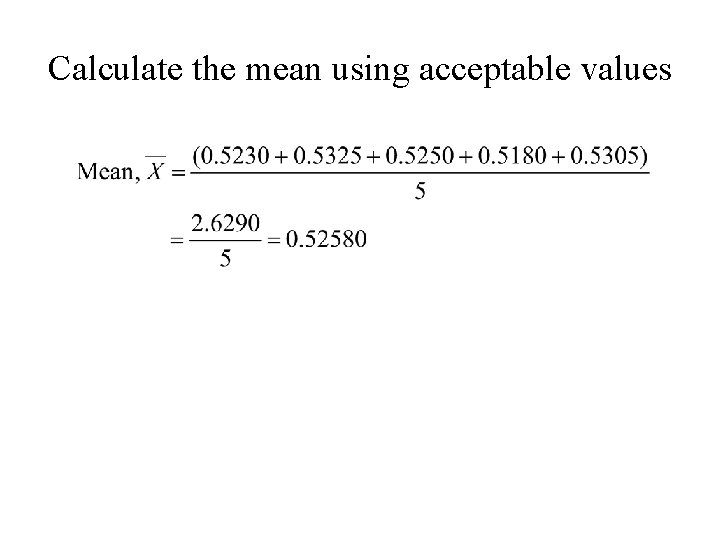 Calculate the mean using acceptable values