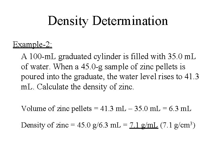Density Determination Example-2: A 100 -m. L graduated cylinder is filled with 35. 0