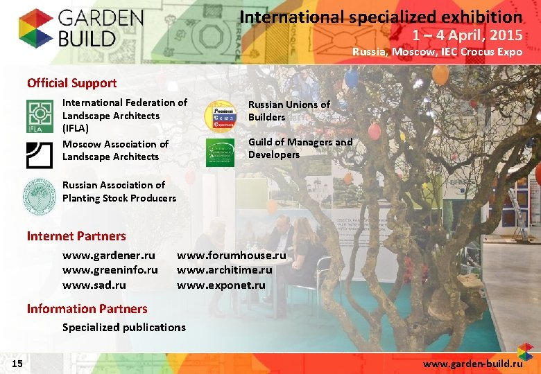 International specialized exhibition 1 – 4 April, 2015 Russia, Moscow, IEC Crocus Expo Official