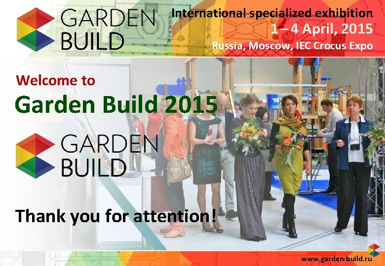 International specialized exhibition 1 – 4 April, 2015 Russia, Moscow, IEC Crocus Expo Welcome