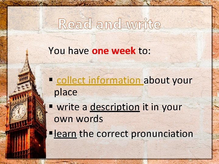 Read and write You have one week to: § collect information about your place