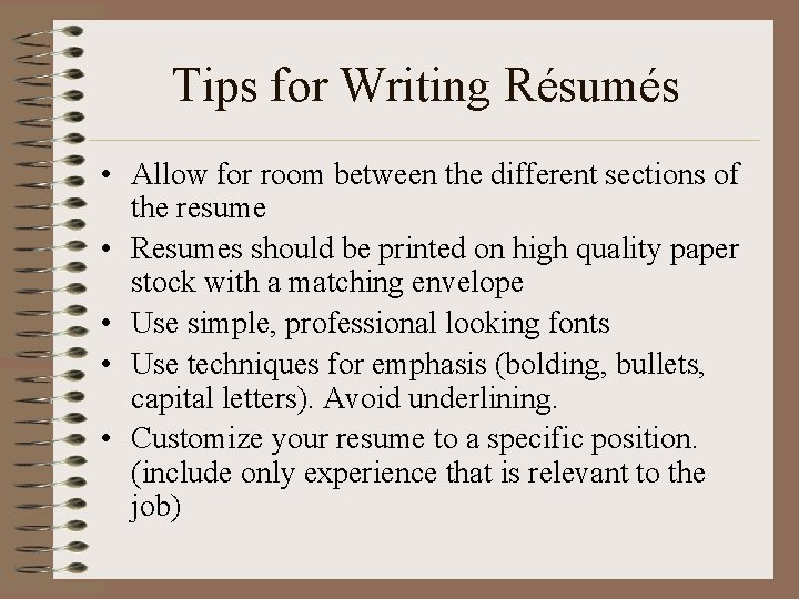 Tips for Writing Résumés • Allow for room between the different sections of the