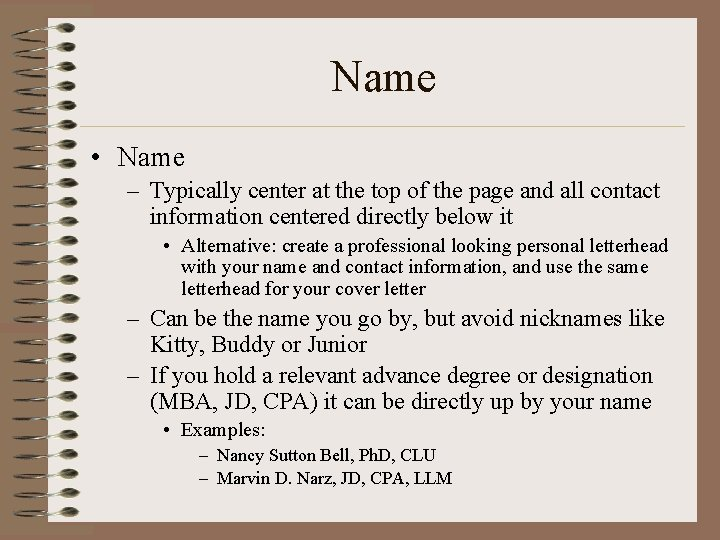 Name • Name – Typically center at the top of the page and all