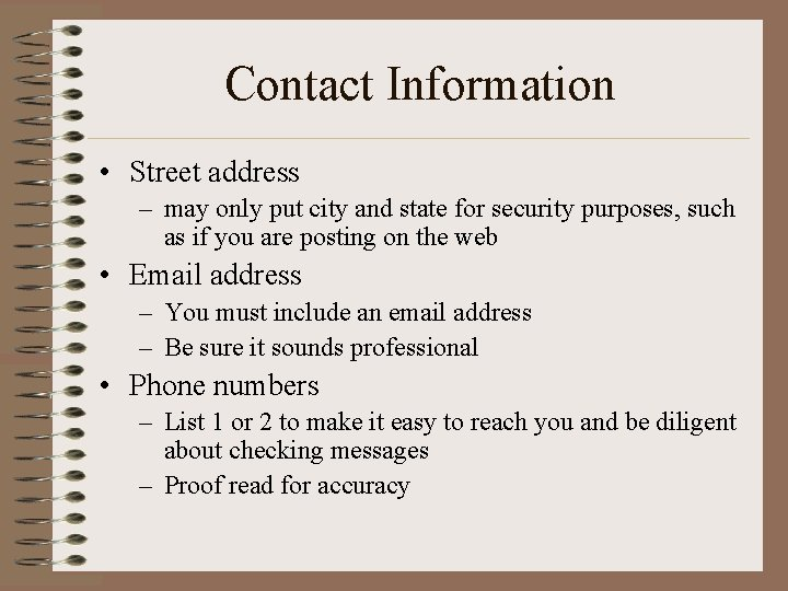 Contact Information • Street address – may only put city and state for security