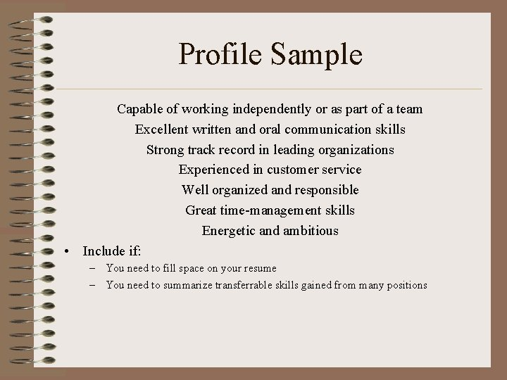 Profile Sample Capable of working independently or as part of a team Excellent written