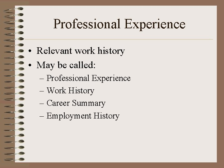 Professional Experience • Relevant work history • May be called: – Professional Experience –