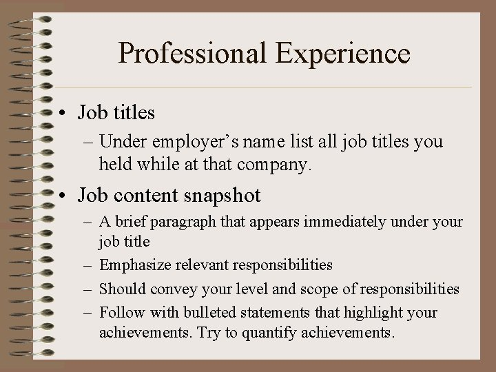 Professional Experience • Job titles – Under employer's name list all job titles you