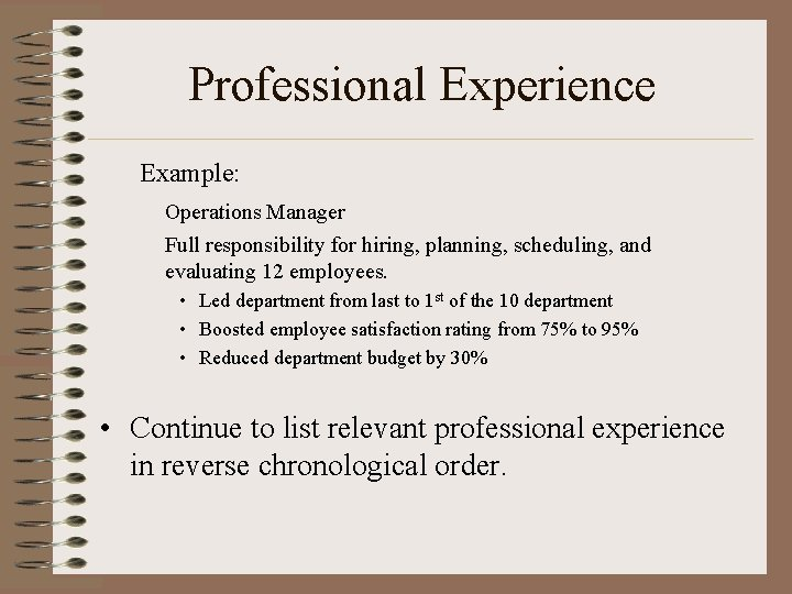 Professional Experience Example: Operations Manager Full responsibility for hiring, planning, scheduling, and evaluating 12