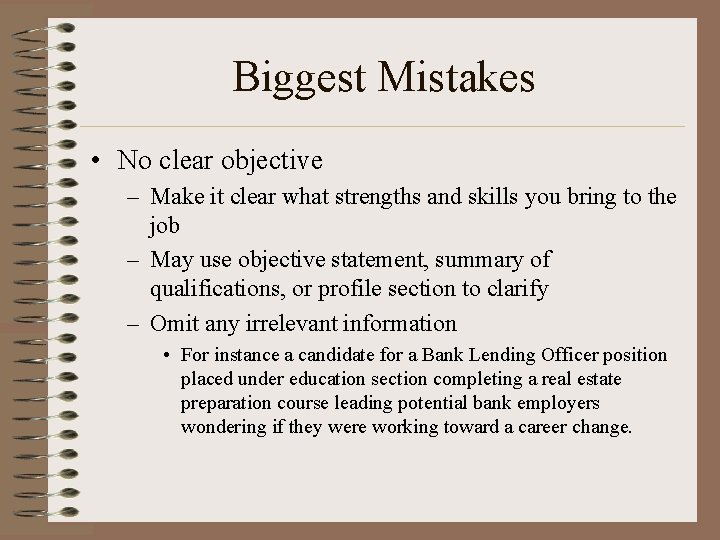 Biggest Mistakes • No clear objective – Make it clear what strengths and skills