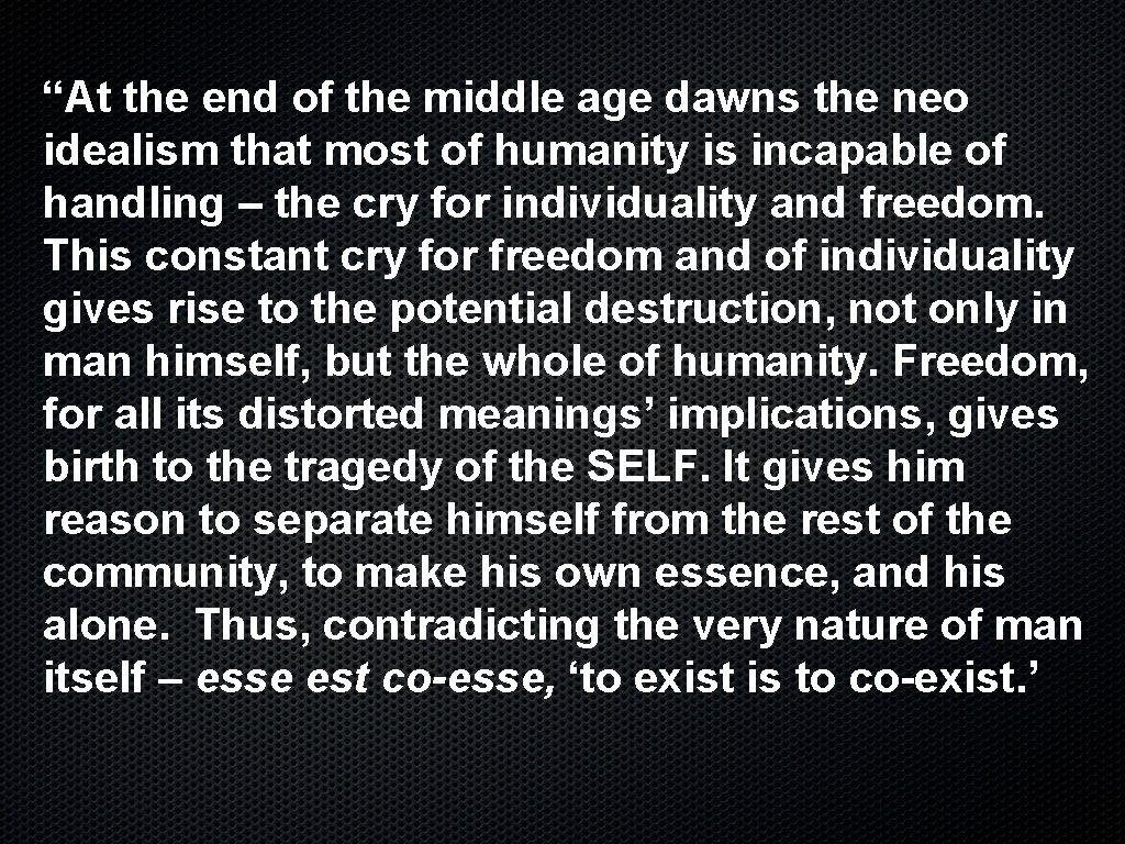 """""""At the end of the middle age dawns the neo idealism that most of"""